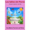 LOS TALLOS SIN FLORES, CONOCER LA ESENCIA Y SER FELIZ